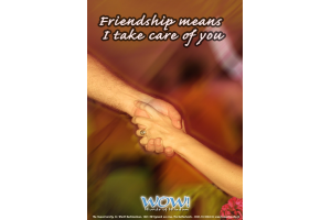 Friendship Means I Take Care of You